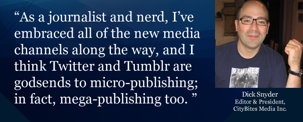 'As a journalist and nerd, I've embraced all of the new media channels along the way, and I think Twitter and Tumblr are godsends to micro-publishing; in fact, mega-publishing too.'
