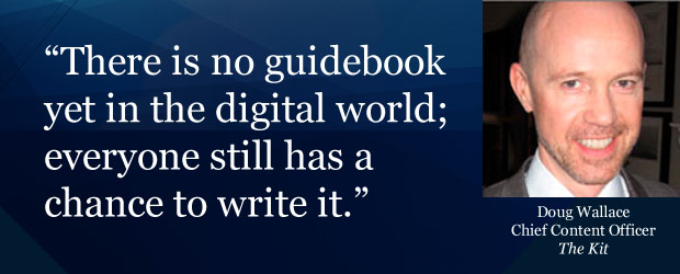 """There is no guidebook yet in the digital world; everyone still has a chance to write it."""