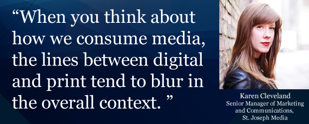 'When you think about how we consume media, the lines between digital and print tend to blur in the overall context.'